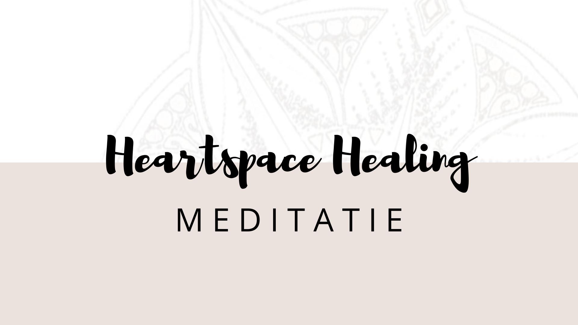 Heartspace healing, meditatie