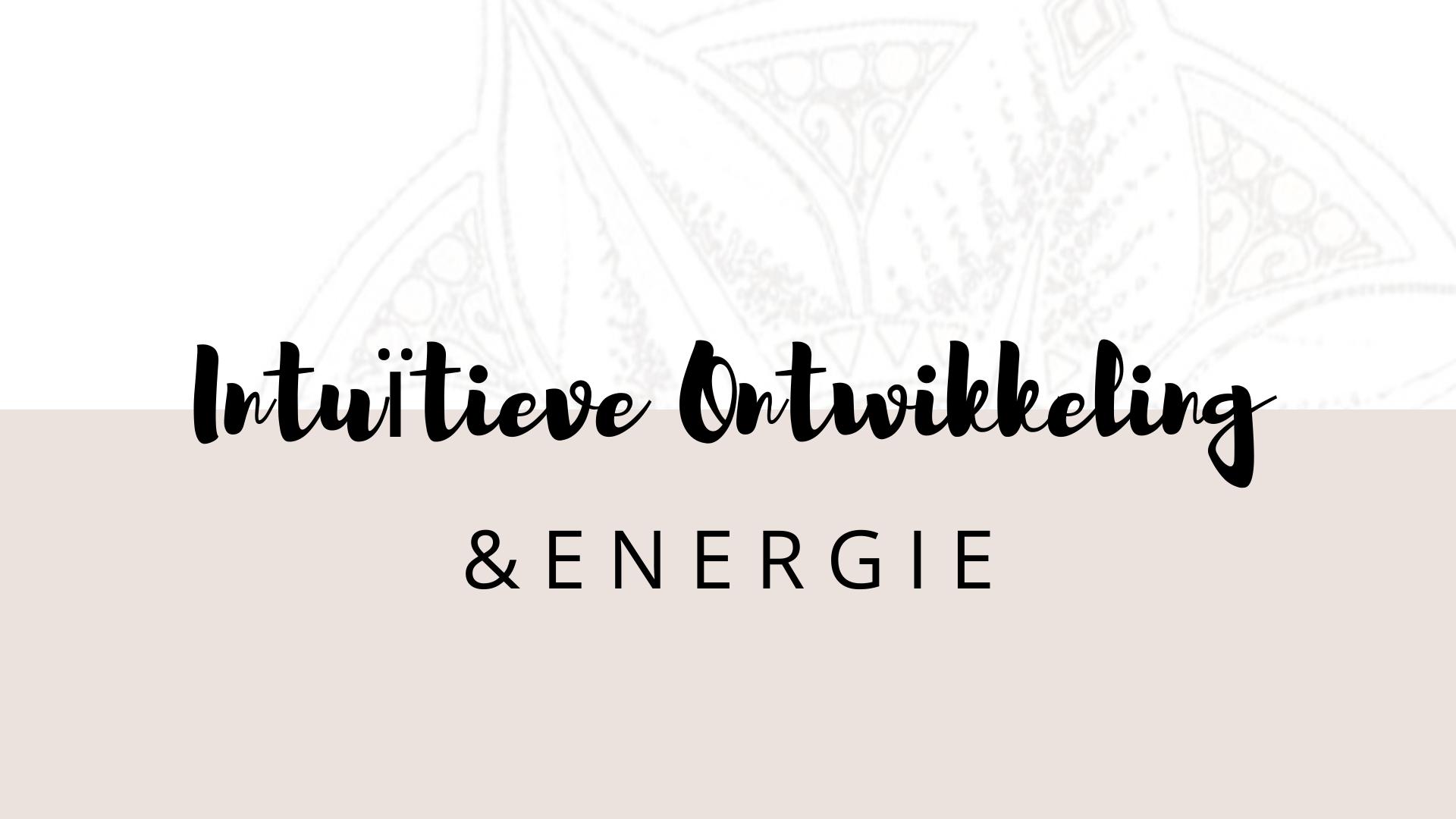 Intuïtieve ontwikkeling, energie